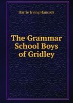 The Grammar School Boys of Gridley