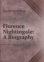 Florence Nightingale: A Biography