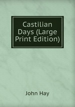 Castilian Days (Large Print Edition)
