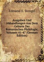 Ausgaben Und Abhandlungen Aus Dem Gebiete Der Romanischen Philologie, Volumes 41-47 (German Edition)