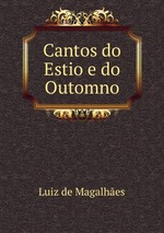 Cantos do Estio e do Outomno