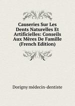 Causeries Sur Les Dents Naturelles Et Artificielles: Conseils Aux Mres De Famille (French Edition)