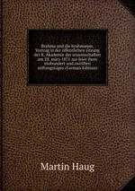 Brahma und die brahmanen. Vortrag in der ffentlichen sitzung der K. Akademie der wissenschaften am 28. mrz 1871 zur feier ihres einhundert und zwlften stiftungstages (German Edition)
