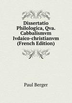 Dissertatio Philologica, Qva. Cabbalismvm Ivdaico-christianvm (French Edition)