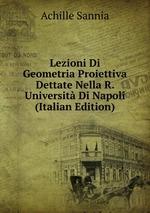 Lezioni Di Geometria Proiettiva Dettate Nella R. Universit Di Napoli (Italian Edition)