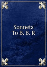 Sonnets To B. B. R