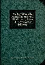 Rad Jugoslavenske Akademije Znanosti I Umjetnosti, Books 158-159 (Croatian Edition)