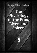 The Physiology of the Ftus, Liver, and Spleen