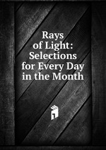 Rays of Light: Selections for Every Day in the Month