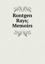 Rontgen Rays; Memoirs