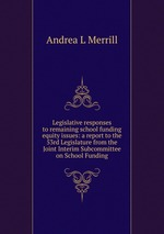 Legislative responses to remaining school funding equity issues: a report to the 53rd Legislature from the Joint Interim Subcommittee on School Funding