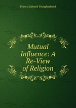 Mutual Influence: A Re-View of Religion