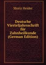 Deutsche Vierteljahrsschrift fr Zahnheilkunde (German Edition)