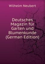 Deutsches Magazin fr Garten und Blumenkunde (German Edition)