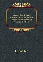 Mitthelilungen des Naturwissenschaftlichen Vereines fur Steiermark (German Edition)