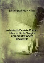 Aristotelis De Arte Poetica Liber in De Re Tragica Commentationem Revocatus
