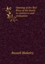 Opening of the Red River of the North to commerce and civilization