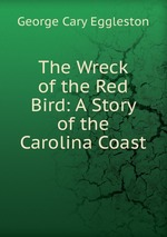 The Wreck of the Red Bird: A Story of the Carolina Coast