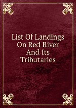 List Of Landings On Red River And Its Tributaries