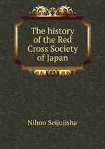 The history of the Red Cross Society of Japan