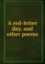 A red-letter day, and other poems