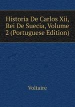 Historia De Carlos Xii, Rei De Suecia, Volume 2 (Portuguese Edition)