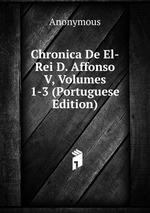 Chronica De El-Rei D. Affonso V, Volumes 1-3 (Portuguese Edition)