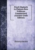 Procli Diadochi in Platonis Rem Pvblicam Commentarii (Ancient Greek Edition)