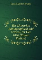 Res Literari: Bibliographical and Critical, for Oct. 1820 (Italian Edition)