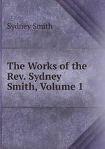 The Works of the Rev. Sydney Smith, Volume 1