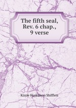 The fifth seal, Rev. 6 chap., 9 verse