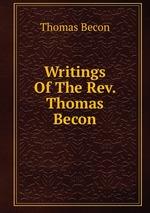 Writings Of The Rev. Thomas Becon
