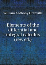 Elements of the differntial and integral calculus (rev. ed.)