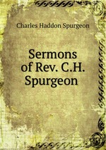 Sermons of Rev. C.H. Spurgeon
