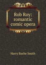 Rob Roy: romantic comic opera
