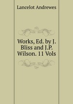 Works, Ed. by J. Bliss and J.P. Wilson. 11 Vols