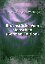 Bruchstcke Vom Menschen (German Edition)