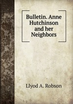 Bulletin. Anne Hutchinson and her Neighbors
