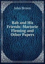 Rab and His Friends: Marjorie Fleming and Other Papers