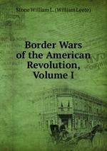 Border Wars of the American Revolution, Volume I