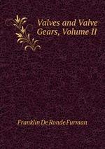 Valves and Valve Gears, Volume II