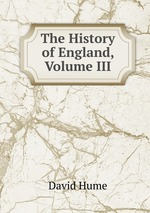 The History of England, Volume III