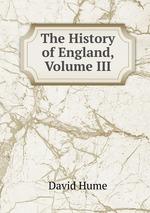 The History of England, Volume III