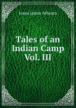 Tales of an Indian Camp Vol. III