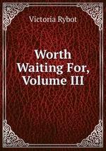 Worth Waiting For, Volume III