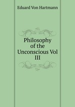 Philosophy of the Unconscious Vol III