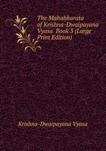 The Mahabharata of Krishna-Dwaipayana Vyasa Book 3 (Large Print Edition)