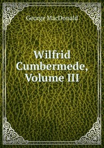 Wilfrid Cumbermede, Volume III