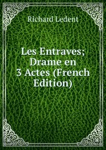 Les Entraves; Drame en 3 Actes (French Edition)