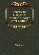 American Eloquence Volume 3 (Large Print Edition)